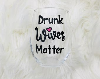 Drunk Wives Matter handpainted stemless wine glass/funny wine glasses/