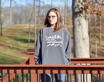 Faith Can Move Mountains Comfort Colors Pepper Sweatshirt