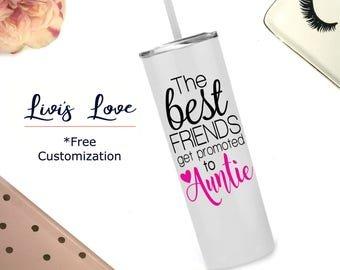 The best FRIENDS get promoted to Auntie  20 oz stainless steel straw tumbler Skinny to go cup best friend new aunt auntie gift pregnancy
