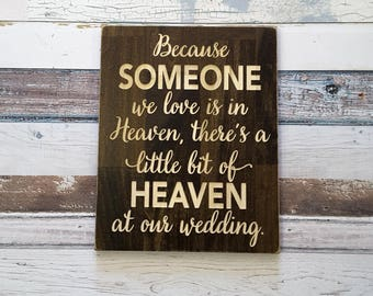 Because someone we love is in heaven | Wedding Sign | Memory Sign at Wedding | Tribute Sign | In Loving Memory Sign | Wedding Memorial Gift