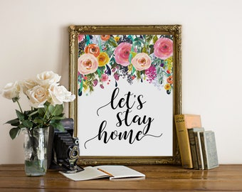 instant download printable art, let's stay home, home sweet home, home decor, quote prints, typography wall art, quote art, typography quote