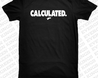 Calculated T Shirt