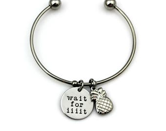 PSYCH PINEAPPLE BRACELET Wait for Iiiiit Hand Stamped Stainless Steel Cuff Bangle or Necklace