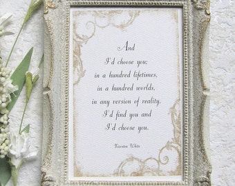 And I'D CHOOSE YOU; Kiersten White quote, I'd choose you, Valentine frame gift, Husband gift, Wife gift, Girlfriend gift, Frame for daughter
