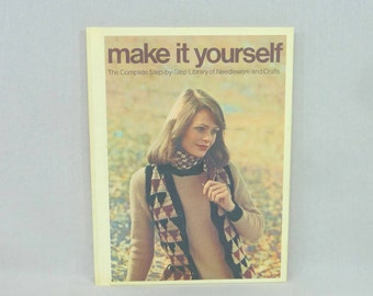 1975 Make It Yourself - #3 Three Volume in a Series - Needlework and Crafts Library Knitting Crochet Embroidery - Vintage 1970s Crafts Book