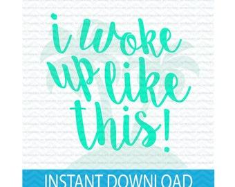woke up like this, SVG, flawless, svg, funny shirt svg, funny baby svg, flawless SVG, instant download