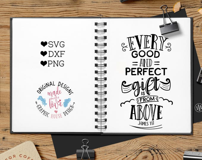 Every good and perfect gift comes from above Scripture Cut File and Printable in SVG, dxf and PNG, James 1:17 Printable, Christian Bible SVG