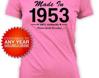 Funny Birthday Shirt Custom Birthday Gift 65th Birthday T Shirt Bday TShirt Custom Gift Ideas Made In 1953 Birthday Ladies Tee - BG422