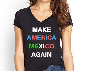 Anti Trump Shirt, Make America Mexico Again, Dump Trump, Anti Racist Shirt, Anti Racism Shirt, Immigrant Shirts, Immigrants make America