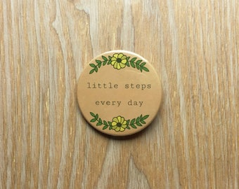 """Button Pin 2.25"""" Little Steps Every Day Positive Thoughts Mental Health Free Domestic Shipping"""