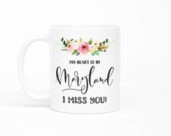 Maryland Mug,Long Distance Friendship Mug,Long Distance Relationship Gift,I Miss You Mug,Moving Away Mug, Missing You, Girlfriend Gift