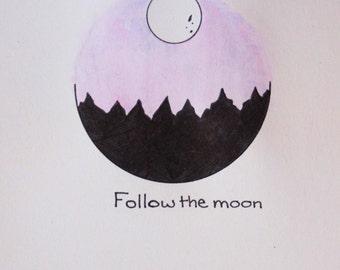Follow the Moon 4x6 hand drawn illustration