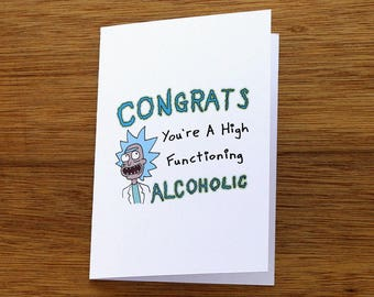 Rick and Morty Card, Blank Inside - CONGRATS! You're A High Functioning Alcoholic