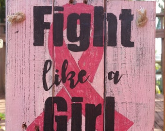 Fight Like a Girl- Breast Cancer Awareness, Rustic, Upcycled, Recycled, Repurposed, Wood Pallet, Farmhouse