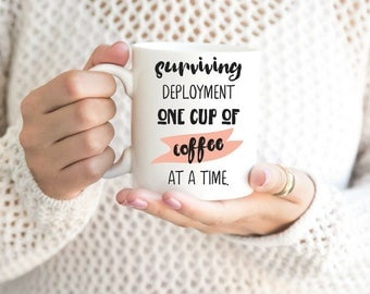 Deployment Gift - Military Spouse Gift - Surviving Deployment Mug - Deployment Gift for Spouse - Army Wife Mug - MilSo Gift - White Mug