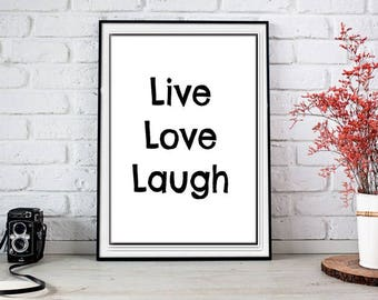 Live Love Laugh Instant Download Print, Home Decor, Quote Prints, Inspirational Quotes