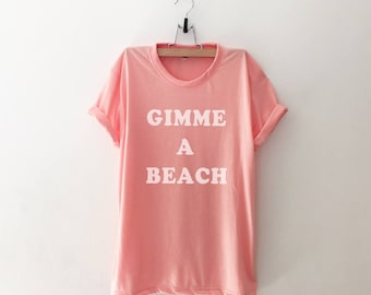 Gimme A Beach T Shirts Womens Tshirts Summer Outdoors Saying Shirt Beach  Quotes Summer Party Graphic