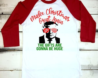 Funny Christmas Shirts, Christmas Shirts for Women, Trump Christmas Shirt, Make Christmas Great, Christmas Party Shirt, Christmas Gifts