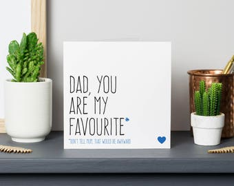 Fathers day card for dad, Funny birthday cards for him, Fathers day gift, Dad gift, Dad you're my favourite
