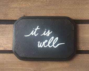 Black and White Wooden Sign - 12. it is well
