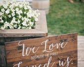 Love Because He First Loved Us - 1 John 4:19 - Bible Verse Wedding sign - Wedding Welcome Sign - Sophia Collection