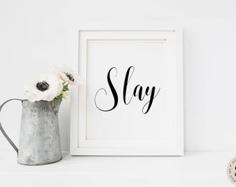 Slay Print — Quote Print Black And White Print Printable Wall Art Digital Print Beyonce Song Lyric Quote INSTANT DOWNLOAD