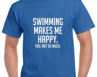 Swimming Makes Me Happy Shirt- Funny Swimming Tshirt- Swimming Gift- Christmas Gift for Swimmer