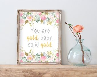 You are gold baby, solid gold, Gold Floral Decor, Inspirational Quote, Gold Letter Print, Motivational Print, Home Decor, Wall Art Print