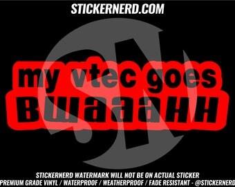 My vtec goes BWAAAHH Sticker Vinyl Jdm Decal stance drift Window Stickers Tuner Car Drift stance #6196