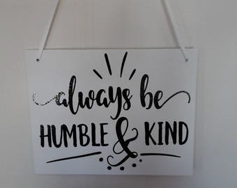 Decorative Sign - Canvas Sign- Always Be Humble and Kind