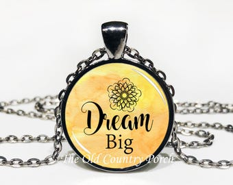 Dream Big-Glass Pendant Necklace/Graduation gift/mothers day/bridal gift/Easter gift/Gift for her/girlfriend gift/friend gift/birthday gift
