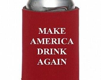 Make America Drink Again Can Cooler