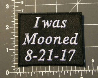 Solar Eclipse Patch / I was Mooned / iron on / embroidery