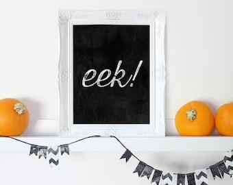 Halloween Home Decor, Halloween Wall Decor, Halloween Decor, Halloween Prints, Eek Sign, Halloween Party Decor, Halloween Wall Art