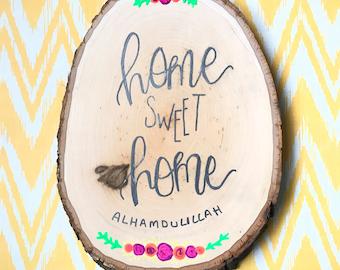 Home sweet home wood slice