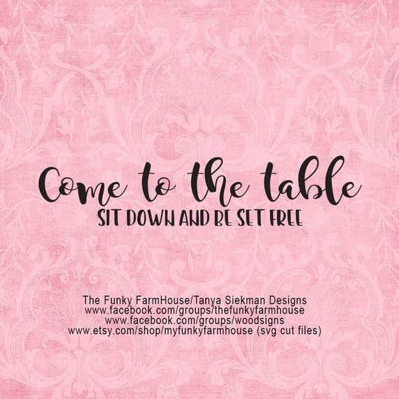 """SVG & PNG - """"Come to the Table"""""""