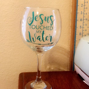 Jesus Touched My Water Svg Cut File Wine Humor Vinyl For