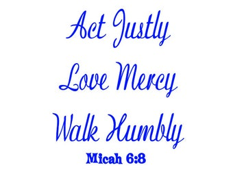 Act Justly,Love Mercy,Walk Humbly, Micah 6:8 Bible Verse svg file,Bible verses svg,svg downloads