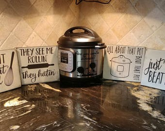 Fun Humor Kitchen Signs Whip It They See Me Rollin All About That Pot Just Beat It