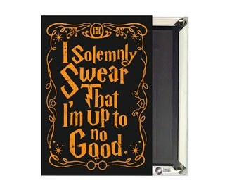 I Solemnly Swear That I'm Up to no Good Harry Potter Magnet