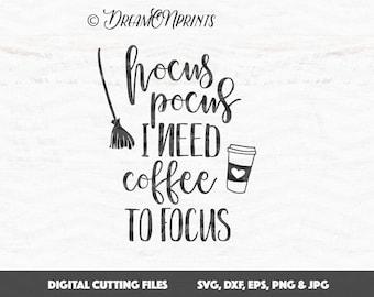 Hocus Pocus I Need Coffee to Focus SVG Hocus Pocus Svg, Halloween SVG, Broom Svg, Witch svg, Coffee SVG svg, Trick or Treat Cut File SVDP623