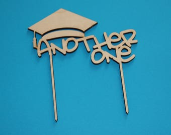 Another One Graduation Laser Cut Cake Topper