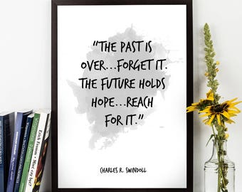 The past is (...), Charles R Swindoll, Charles R Swindoll Quote, Watercolor Quote Print, Wall art quote, Motivational quote, Inspirational.