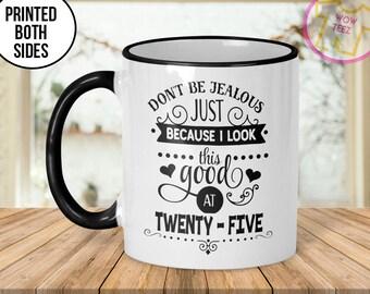 25th Mug, 25th Birthday Mug, 25th Gift Idea, 25th Birthday Gift, 1992 Birthday Mug, 25th Birthday Idea, 25 years old, Funny 25th Gift, Mug