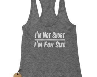 I'm Not Short I'm Fun Size Racerback Tank Top for Women