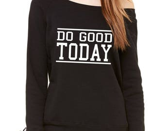 Do Good Today Slouchy Off Shoulder Oversized Sweatshirt