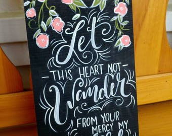 Let this heart Not Wander- Wood sign