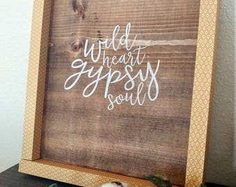 Wild Heart-Gypsy Soul Wooden Sign
