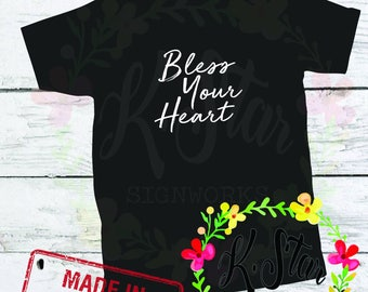 "Bless Your Heart T-Shirt - ""BLESS YOUR HEART"" (Sizes S-4XL Available)"