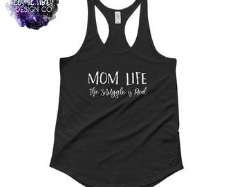 Mom Life (The Snuggle Is Real) Women's Racerback Tank Top - Motherhood Shirt - Multiple Sizes Black & White - Work Out Tank - Gift for Her